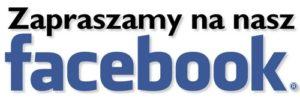 Zapraszamy na nasz Facebook
